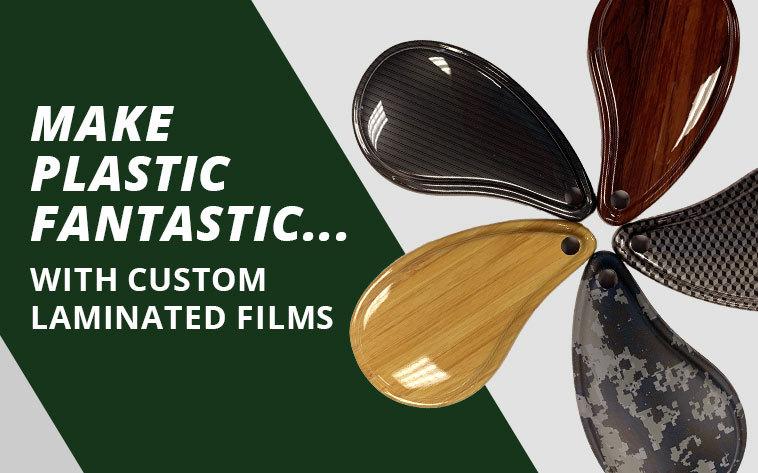 Make plastic fantastic…with custom laminated films